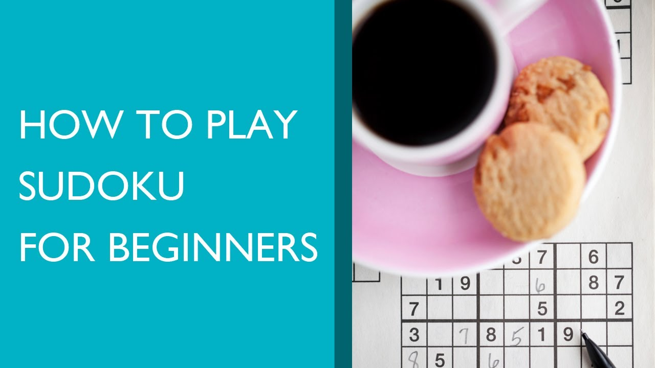 How to Play Sudoku for Beginners – a Video Tutorial